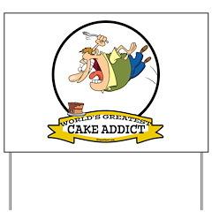 WORLDS GREATEST CAKE ADDICT MAN Yard Sign