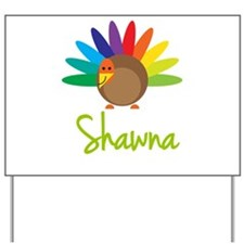 Shawna the Turkey Yard Sign