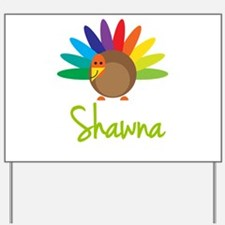 Shawna the Turkey Yard Sign
