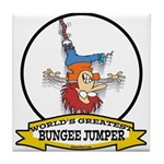 WORLDS GREATEST BUNGEE JUMPER Tile Coaster