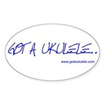Got A Ukulele Sticker (Oval 10 pk)
