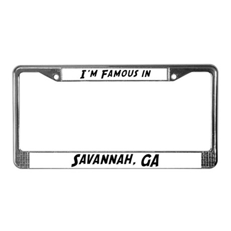Famous in Savannah License Plate Frame