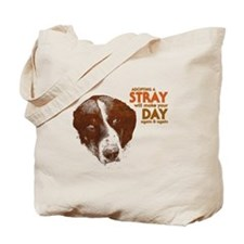 Adopting a stray will make yo Tote Bag