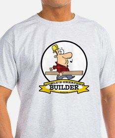 WORLDS GREATEST BUILDER T-Shirt