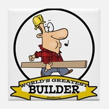 WORLDS GREATEST BUILDER Tile Coaster
