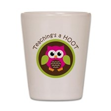 Teaching's a Hoot Shot Glass