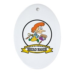 WORLDS GREATEST BREAD BAKER FEMALE Ornament (Oval)