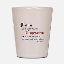 Fascism defined Shot Glass