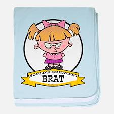 WORLDS GREATEST BRAT GIRL baby blanket