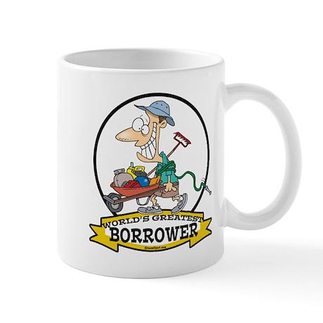 WORLDS GREATEST BORROWER MEN Mug