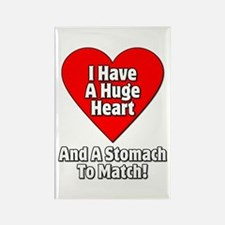 I Have a Huge Heart And A Stomach To Match Rectang