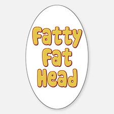 Fatty Fat Head Sticker (Oval)