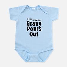 If You Poke Me, Gravy Pours Out Infant Bodysuit