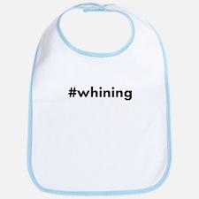 #whining (not #winning) Bib