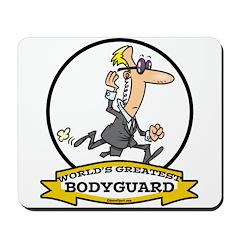 WORLDS GREATEST BODYGUARD Mousepad