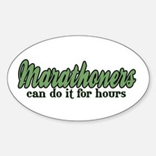 Marathoners Can Do It for Hours Oval Decal