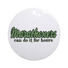 Marathoners Can Do It for Hours Ornament (Round)