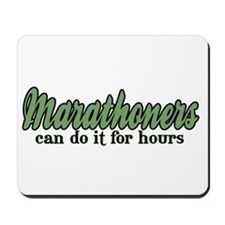 Marathoners Can Do It for Hours Mousepad
