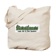 Marathoners Can Do It for Hours Tote Bag