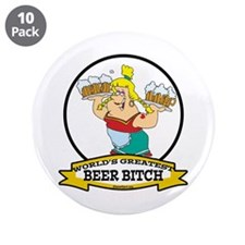 """WORLDS GREATEST BEER BITCH 3.5"""" Button (10 pack)"""