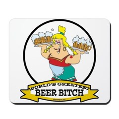 WORLDS GREATEST BEER BITCH Mousepad
