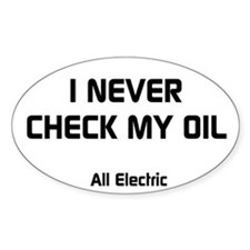 I Never Check My Oil Decal