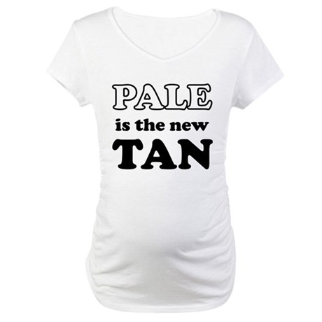 Pale is the new Tan Maternity T-Shirt