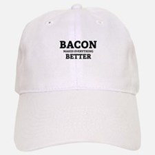 Bacon makes everything better Baseball Baseball Cap