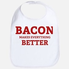 Bacon makes everything better Bib