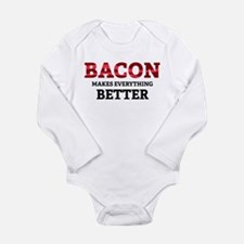 Bacon makes everything better Long Sleeve Infant B