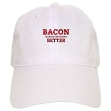 Bacon makes everything better Baseball Cap