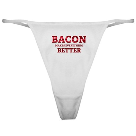 Bacon makes everything better Classic Thong