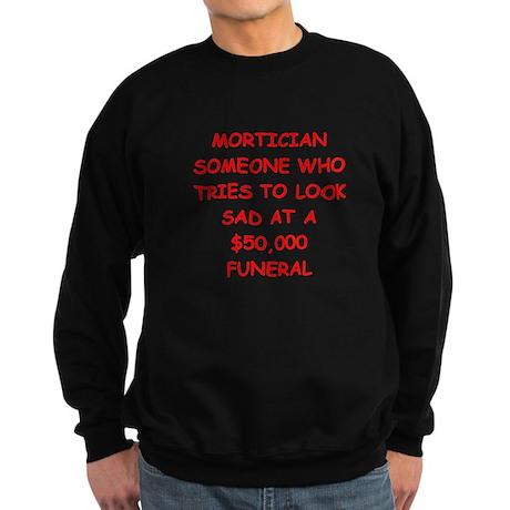 mortician joke Sweatshirt (dark)