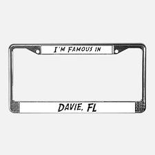 Famous in Davie License Plate Frame
