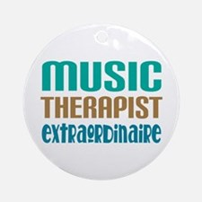 Music Therapist Extraordinaire Ornament (Round)