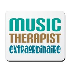 Music Therapist Extraordinaire Mousepad