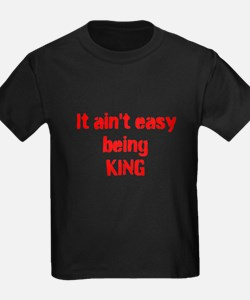 It ain't easy being King T