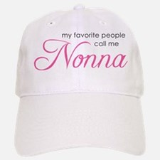 Favorite People Call Me Nonna Baseball Baseball Cap