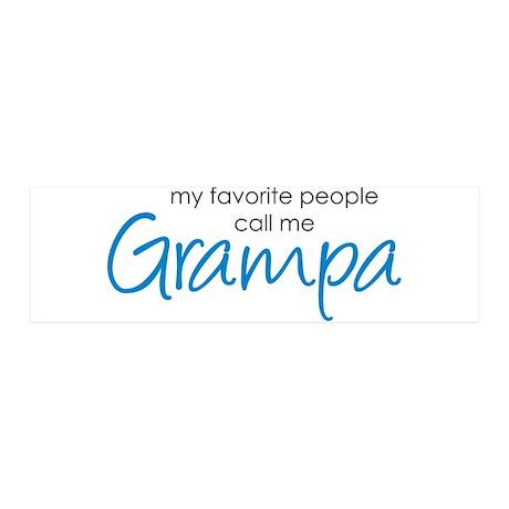 Favorite People Call Me Grampa 42x14 Wall Peel