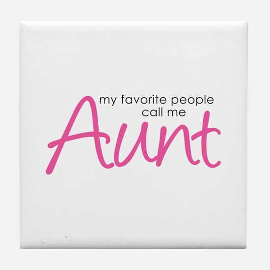 Favorite People Call Me Aunt Tile Coaster