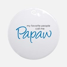 Favorite People Call Me Papaw Ornament (Round)