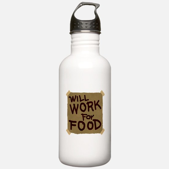 Will Work For Food Water Bottle