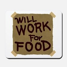 Will Work For Food Mousepad