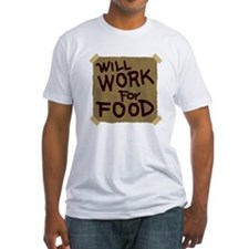 Will Work For Food Shirt