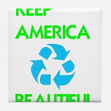 KEEP AMERICA BEAUTIFUL Tile Coaster
