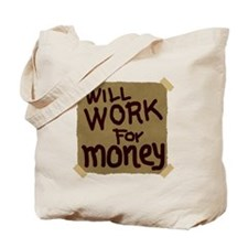 Will Work For Money Tote Bag