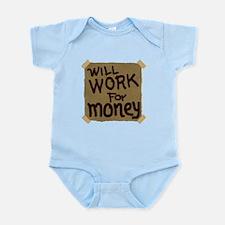 Will Work For Money Infant Bodysuit