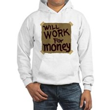Will Work For Money Hoodie