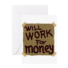 Will Work For Money Greeting Card