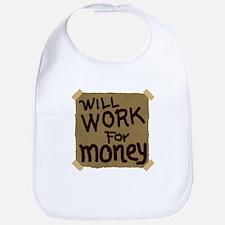 Will Work For Money Bib